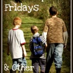 Field Trip Friday & Other Homeschool Fun