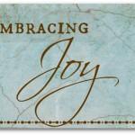 Embracing Joy…